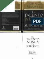 John C. Maxwell - El Talento Nunca Es Suficiente.PDF