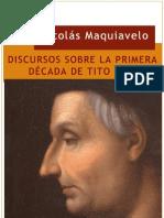 MAQUIAVELO, NICOLÁS - Discursos Sobre la Primera Década de Tito Livio [por Ganz1912].pdf