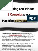 Marketing Con Videos - 5 Consejos Para Hacerlos como un profesional