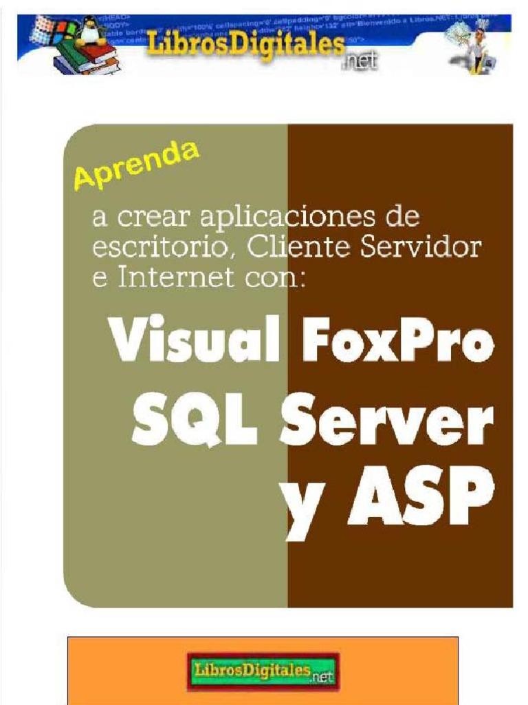 Visual FoxPro SQL Server y ASP - Programación multiusuario