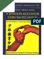 Dr. Yang Jwing-Ming a Shaolin-Kolostor Chin Na Technikai