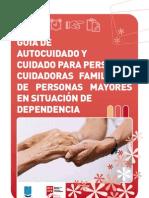 GUIA DE AUTOCUIDADO Y CUIDADO PARA PERSONAS CUIDADORAS FAMILIARES DE PERSONAS MAYORES EN SITUACIÓN DE DEPENDENCIA (1)