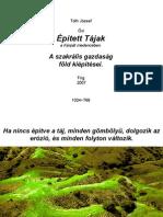 Tóth József - Épített tájak a Kárpát-medencében 2007. ( Képanyag )
