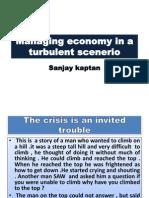 Managing Economy in a Turbulent Scenerio
