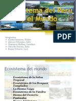 Ecosistema del Perú y el Mundo