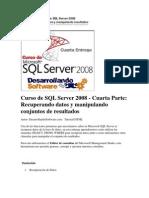 Curso de SQL Server 2008 - Cuarta Parte Recuperando Datos y Manipulando Conjuntos de Resultados
