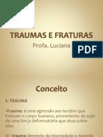 Traumas e Fraturas Aula 9