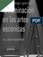 II.la Iluminacion en Las Artes Escenicas. Los Equipos