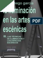 III.la Iluminacion en Las Artes Escenicas. Las Tecnicas de Iluminacion y Los Espacios Escenicos
