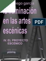 IV.la Iluminacion en Las Artes Escenicas. El Proyecto Escenico