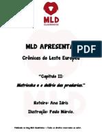 MLD APRESENTA - Crônicas do Leste Europeu - Capítulo II