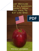 Just Because You're An American Doesn't Mean You Have To Eat Like One!
