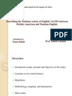 Describing the Tunisian Variety of English an EFL Between British, American and Tunisian English.
