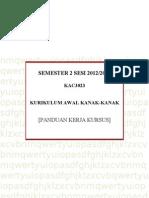 Panduan Kerja Kursus Kac3023 Kurikulum Awal Kanak-kanak 2013