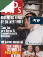 Vips Historias Reais de Mentiroso - Mariana Caltabiano .Pt1