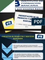 PRESENTACIÓN DE UN PRODUCTO Y SERVICIOS BANCARIO