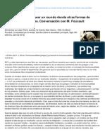 Foucault- Desear Un Mundo Donde Otras Formas de Relacin Sean Posibles Conversacin Con M Foucaul