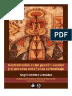 Ángel Jiménez Granados. Contradicción entre gestión escolar y el proceso enseñanza aprendizaje