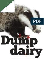 Dump Dairy - Save a Badger