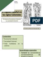 El Legado Español en los siglos Coloniales. economia y sociedad