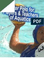 WATER POLO  FOR PLAYERS & TEACHERS  OF AQUATICS