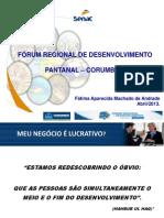 Forum Regional de Desenvolvimento do Pantanal - Meu negocio é Lucrativo