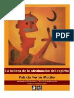 Patricia Fierros Muciño. La belleza de la obstinación del espíritu