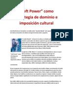 """""""Soft Power"""" como estrategia de dominio e imposición cultural- José Martín Brocos Fernández"""