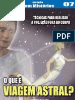 ESPIRITUALISMO - PROJECIOLOGIA - Técnicas Para Realizar A Projeção Fora do Corpo - O Que É Viagem Astral