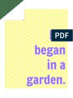 Life began in a garden. (butter)
