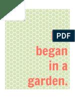 Life began in a garden. (Green)