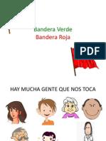 Presentación banderas ROJA Y BANDERA VERDE
