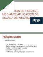 EVALUACIÓN DE PSICOSIS MEDIANTE APLICACIÓN DE ESCALA DE