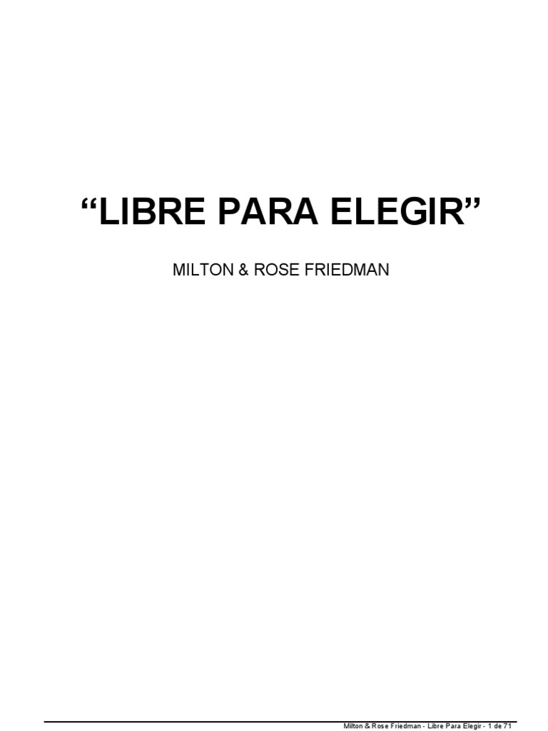 Milton Friedman - Libre para Elegir.pdf