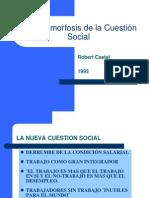 """Power Point """"La metamorfosis de la cuestión social Introducción ,cap. IX y Conclusión"""" (Robert Castel)"""