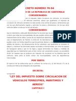 Ley Del Impuesto Sobre Circulacion de Vehiculos DECRETO 70-94