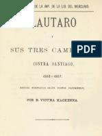 Vicuña Mackenna, Benjamin .-. Lautaro y sus tres campañas contra Santiago
