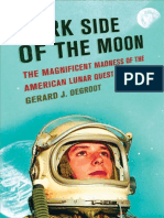 Dark Side of the Moon Gerard Degroot- The Magnificent Madness of the American Lunar Quest(2006)