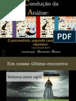 Aula 3 - O ANALISTA OPERA PELO EQUÍVOCO - Curso A Condução da Análise