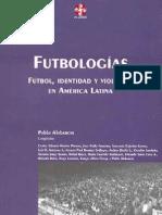 Futbologias Futbol, Identidad y Violencia en AL