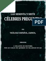 Zapata - Las sesenta y siete celebres preguntas del teologo español-