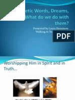 Prophetic Words, Dreams, Visions