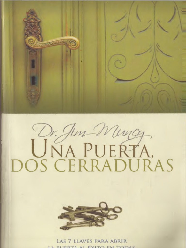 Una Puerta Dos Cerraduras Dr. Jim Muncy