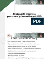Zkušenosti z kontrol, porovnání přesnosti nové KMD