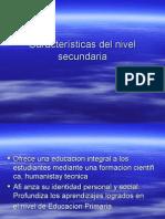 Características del nivel secundaria