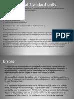 Errors, Units and Scalar quantities.