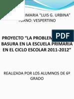 498-laproblemticadelabasuraenlaescuelaprimariaenelcicloescolar2011-2012-121020220522-phpapp02.pptx