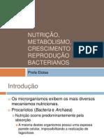Aula 3 Nutrição, Metabolismo, Crescimento e Reprodução bacterianos