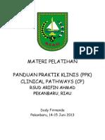 Dody Firmanda 2013 - Materi Pelatihan Panduan Praktik Klinis dan Clinical Pathways RSUD Arifin Ahmad Pekanbaru Riau