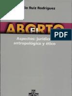 El aborto- aspectos jurídicos- antropológicos y éticos Escrito por Virgilio Ruiz Rodríguez-Biblioteca Francisco Xavier Clavigero